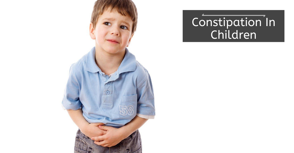 Constipation In Children - Causes, Prevention, and Management