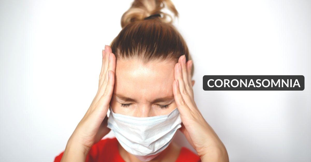 Coronasomnia - Symptoms, Risks, Causes, and Essential Tips