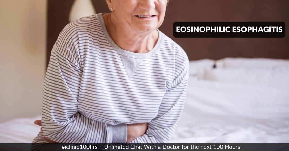 Eosinophilic esophagitis - Causes, Symptoms, and Treatment