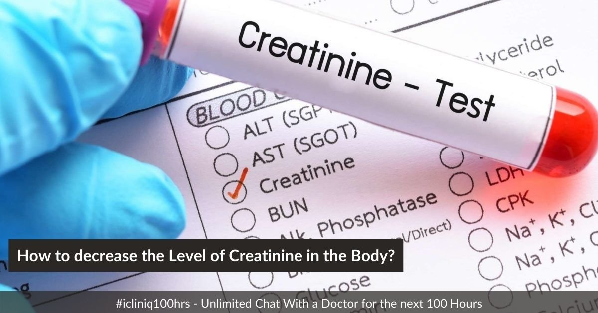 How to decrease the Level of Creatinine in Body?