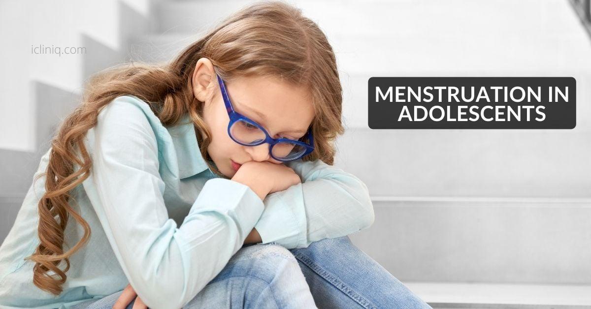 Menstrual Disorders in Adolescent Girls