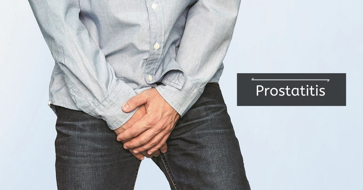 Prostatitis - Types, Symptoms, Causes, Diagnosis, Treatment, and Complications