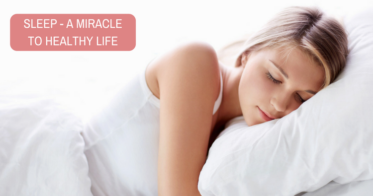 Sleep - a Miracle to Healthy Life