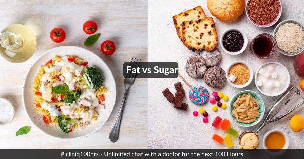 Sugar vs. Fat: Understand the Real Villain!