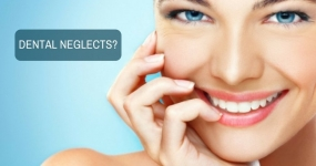 How to Avoid Dental Neglects?