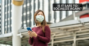 Is It Safe to Socialize After Getting Fully Vaccinated?