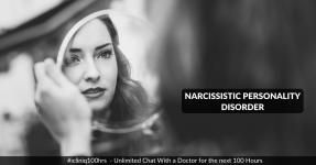 Narcissistic Personality Disorder - Causes, Signs, Complications, and Treatment