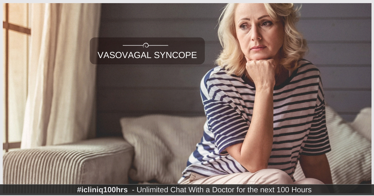 Vasovagal Syncope - Causes, Symptoms, Diagnosis, Treatment, and Prevention