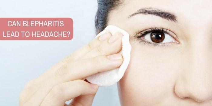 Can blepharitis lead to headache?