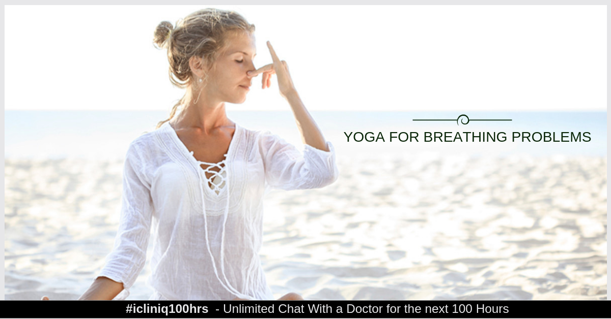 Give me some yoga tips to cure breathing problem.