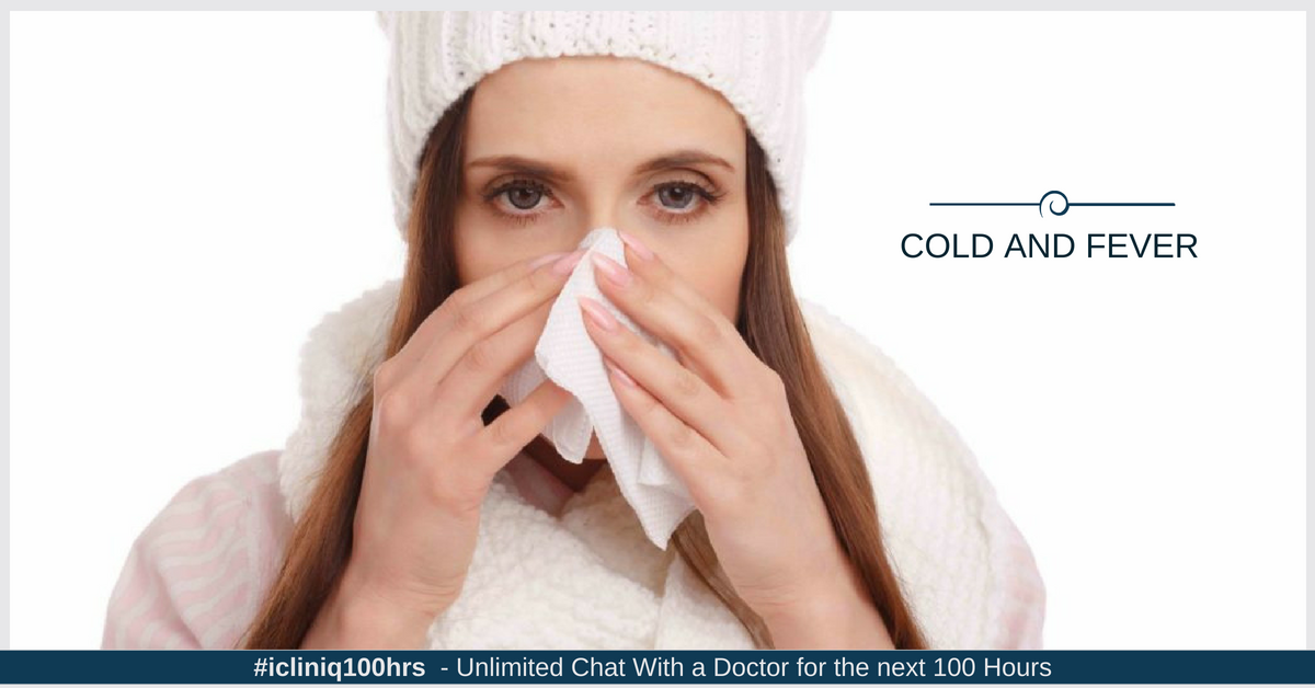 I have cold and fever for the past three days. How to get cured?