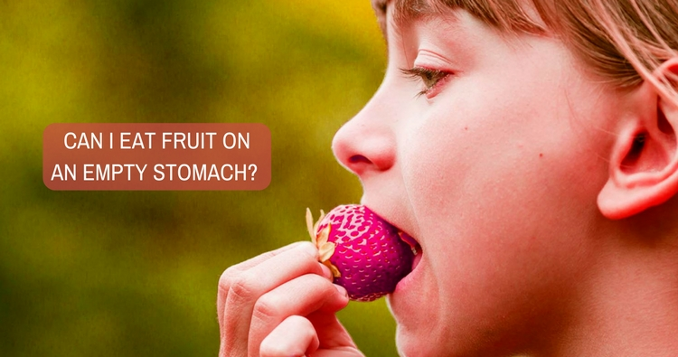 Is there any rule that fruits cannot be eaten on an empty stomach?
