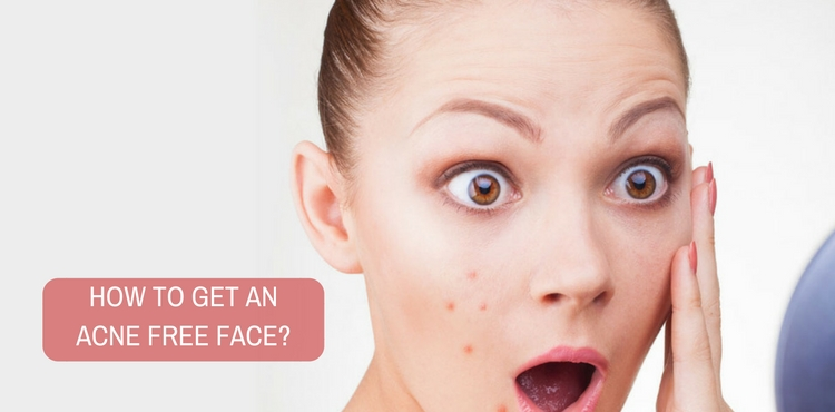Please suggest me some measures to get an acne free face.