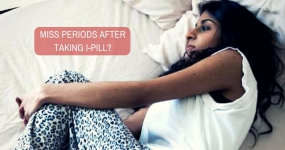 Missed or delayed periods after taking I-Pill? Is it due to pregnancy or amenorrhea?
