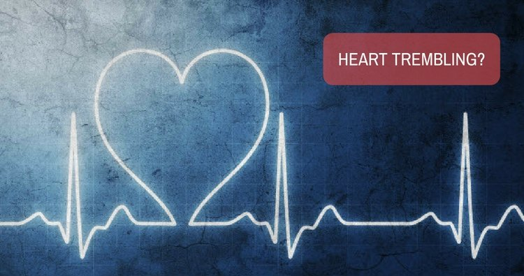What are the possible causes for heart trembling?