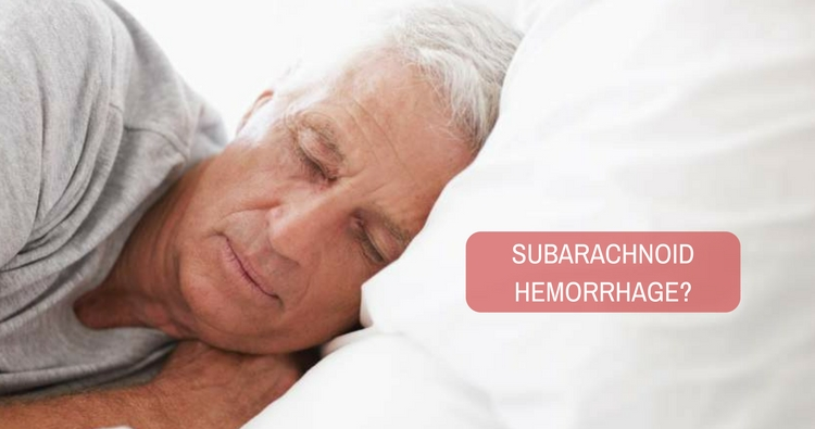 What are the possible circumstances in case of subarachnoid hemorrhage?