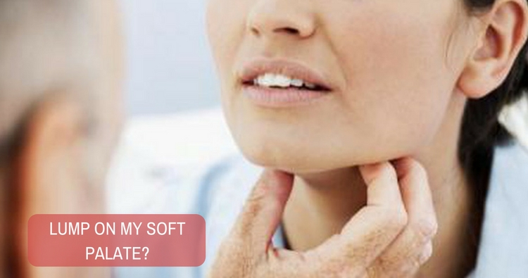 What is your opinion about the lump that I have on my soft palate?